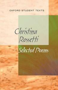 New Oxford Student Texts: Christina Rossetti: Selected Poems - Richard Gill - cover