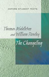 New Oxford Student Texts: Thomas Middleton & William Rowley: The Changeling - Jackie Moore - cover