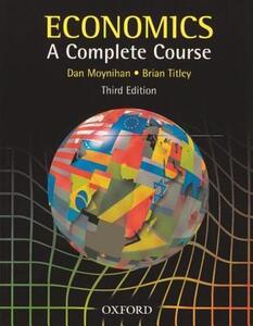 Economics: A Complete Course - Dan Moynihan,Brian Titley - cover