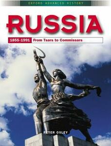 Russia 1855-1991: From Tsars to Commissars - Peter Oxley - cover