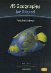 AS Geography for Edexcel Teacher Book - Bob Digby,Catherine Hurst - cover