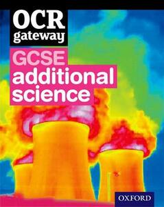 OCR Gateway GCSE Additional Science Student Book - Graham Bone,Simon Broadley,Sue Hocking - cover
