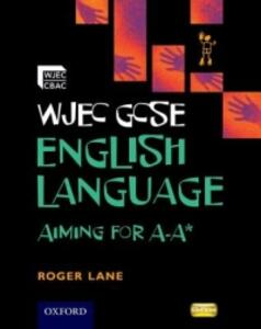 WJEC GCSE English Language Aiming for A-A* - Roger Lane - cover