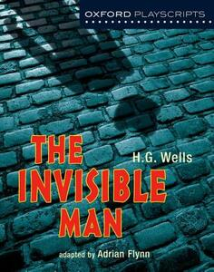Oxford Playscripts: The Invisible Man - Adrian Flynn - cover