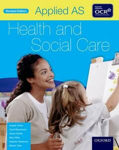 Applied AS Health & Social Care Student Book for OCR - Angela Fisher,Carol Blackmore,Stuart Mckie - cover