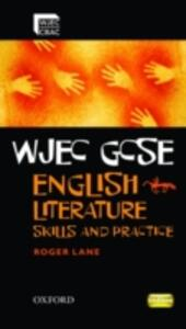 WJEC GCSE English Literature: Skills and Practice Book - Roger Lane - cover