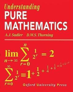 Understanding Pure Mathematics - A. J. Sadler,D. W. S. Thorning - cover