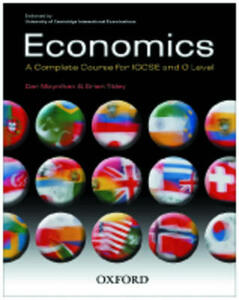Economics: A Complete Course for IGCSE and O Level: Endorsed by University of Cambridge International Examinations - Brian Titley,Dan Moynihan - cover