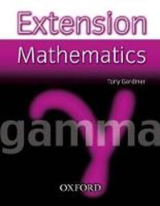 Extension Mathematics: Year 9: Gamma - Tony Gardiner - cover