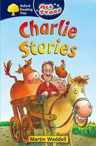 Oxford Reading Tree: All Stars: Pack 1A: Charlie Stories - Martin Waddell - cover