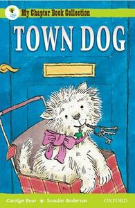 Oxford Reading Tree: All Stars: Pack 2A: Town Dog - Carolyn Bear - cover