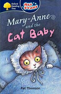 Oxford Reading Tree: All Stars: Pack 3A: Mary-Anne and the Cat Baby - Pat Thomson - cover