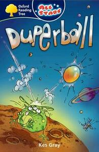 Oxford Reading Tree: All Starts: Pack 3A: Duperball - Kes Gray - cover