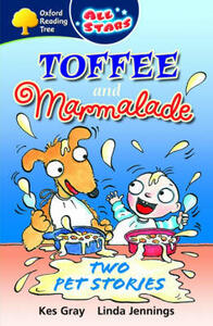Oxford Reading Tree: All Stars: Pack 3: Toffee and Marmalade - Kes Gray,Linda Jennings - cover