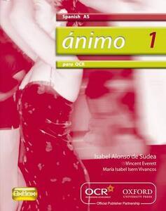 Animo: 1: Para OCR AS Students' Book - Isabel Alonso de Sudea,Vincent Everett,Isabel Maria Isern Vivancos - cover