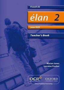 Elan 2: Pour OCR A2 Teacher's Book - Daniele Bourdais,Pat Dunn,Gill Maynard - cover
