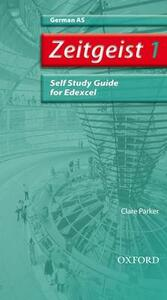 Zeitgeist: 1: AS Edexcel Self-Study Guide with CD - Clare Parker - cover