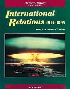 International Relations 1914-1995 - Tony Rea,John Wright - cover