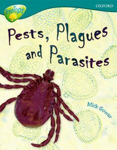 Oxford Reading Tree: Level 16: TreeTops Non-Fiction: Pests, Plagues and Parasites - Mick Gowar - cover