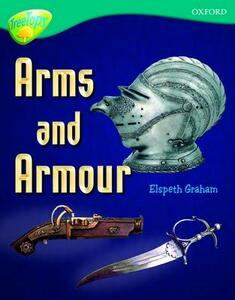 Oxford Reading Tree: Level 16: TreeTops Non-Fiction: Arms and Armour - Elspeth Graham - cover