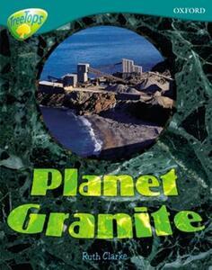 Oxford Reading Tree: Level 16: TreeTops Non-Fiction: Planet Granite - Ruth Clarke - cover