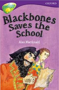 Oxford Reading Tree: Level 11: Treetops: More Stories A: Blackbones Save the School - Alan MacDonald,John Coldwell,Susan Gates - cover