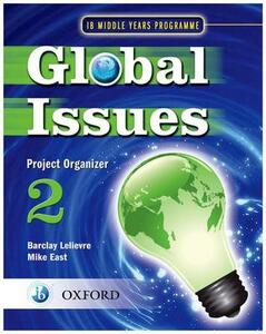 Global Issues: MYP Project Organizer 2: IB Middle Years Programme - Mike East - cover