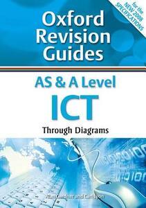 AS and A Level ICT Through Diagrams: Oxford Revision Guides - Alan Gardner,Carl Lyon - cover