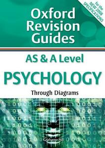AS and A Level Psychology Through Diagrams: Oxford Revision Guides - Grahame Hill - cover