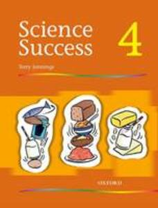 Science Success: Level 4: Pupils' Book 4 - Terry Jennings - cover