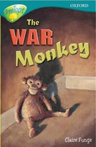 Oxford Reading Tree: Level 16: Treetops: More Stories A: the War Monkey - Anna Perera - cover