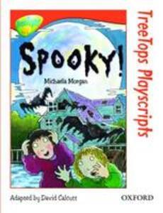 Oxford Reading Tree: Level 13: Treetops Playscripts: Spooky! - Michaela Morgan - cover