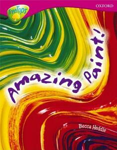 Oxford Reading Tree: Level 10: Treetops Non-Fiction: Amazing Paint - Becca Heddle - cover