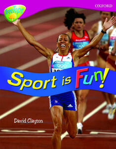 Oxford Reading Tree: Level 10: Treetops  Non-Fiction: Sport is fun! - David Clayton - cover