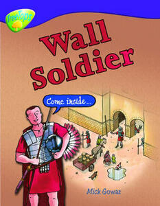 Oxford Reading Tree: Level 11: Treetops Non-Fiction: Wall Soldier - Mick Gowar - cover