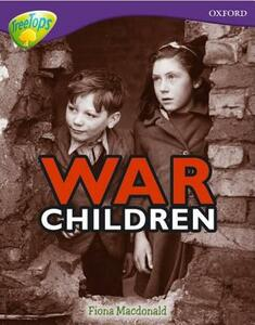 Oxford Reading Tree: Level 11: Treetops Non-Fiction: War Children - Fiona MacDonald - cover