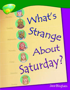 Oxford Reading Tree: Level 12: Treetops Non-Fiction: What's Strange About Saturday? - Jane Bingham - cover