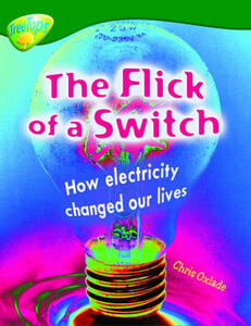 Oxford Reading Tree: Level 12: Treetops Non-Fiction: The Flick of the Switch: How Electricity Changed Our Lives - Chris Oxlade - cover