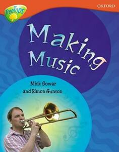 Oxford Reading Tree: Level 13: Treetops Non-Fiction: Making Music - Mick Gowar,Simon Gunton - cover