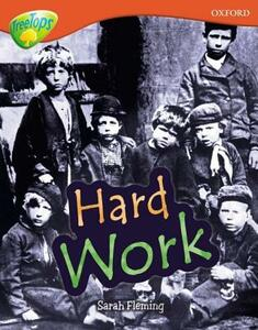 Oxford Reading Tree: Level 13: Treetops Non-Fiction: Hard Work - Sarah Fleming - cover