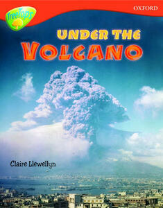 Oxford Reading Tree: Level 13: Treetops Non-Fiction: Under the Volcano - Claire Llewellyn - cover