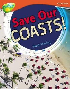 Oxford Reading Tree: Level 13: Treetops Non-Fiction: Save Our Coasts! - Sarah Fleming - cover