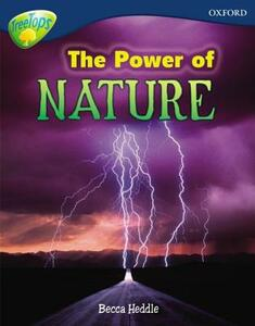Oxford Reading Tree: Level 14: Treetops Non-Fiction: The Power of Nature - Becca Heddle - cover