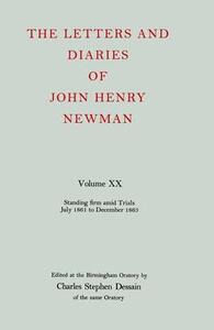 The Letters and Diaries of John Henry Newman: Volume XX: Standing Firm Amid Trials, July 1861 to December 1863 - John Henry Newman - cover