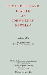 The Letters and Diaries of John Henry Newman: Volume XXV: The Vatican Council, January 1870 to December 1871 - John Henry Newman - cover