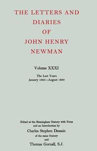 The Letters and Diaries of John Henry Newman: Volume XXXI: The Last Years, January 1885 to August 1890 - John Henry Newman - cover
