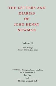 The Letters and Diaries of John Henry Newman: Volume III: New Bearings, January 1832 to June 1833 - John Henry Newman - cover
