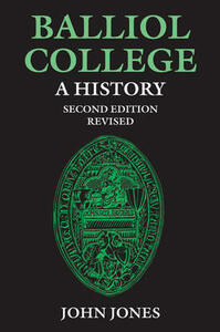 Balliol College:  A History, Second Edition: REISSUE, WITH REVISIONS - John Jones - cover