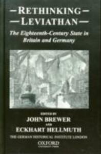 Rethinking Leviathan: The Eighteenth-Century State in Britain and Germany - cover