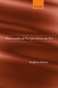 Philosophical Perspectives on Art - Stephen Davies - cover
